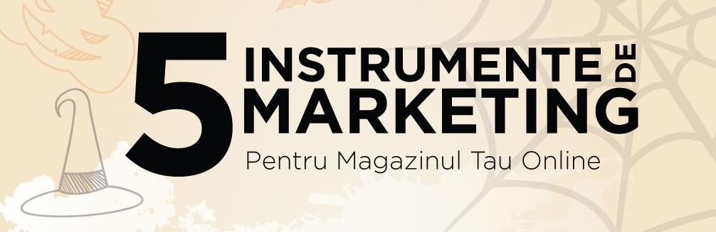 Top 5 Instrumente de Marketing Pentru Magazinul Tau Online