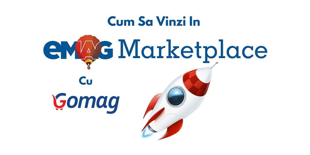Cum Sa Vinzi In eMag Marketplace Cu GoMag