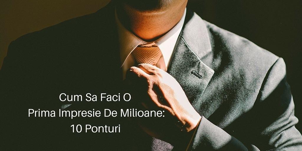 Cum Sa Faci O Prima Impresie De Milioane: 10 Ponturi