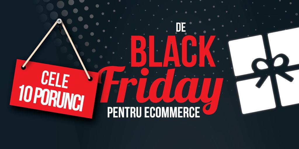 Cele 10 Porunci De Black Friday Pentru eCommerce