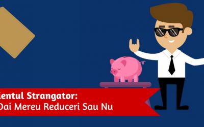 Clientul Strangator: Ii Dai Mereu Reduceri Sau Nu?