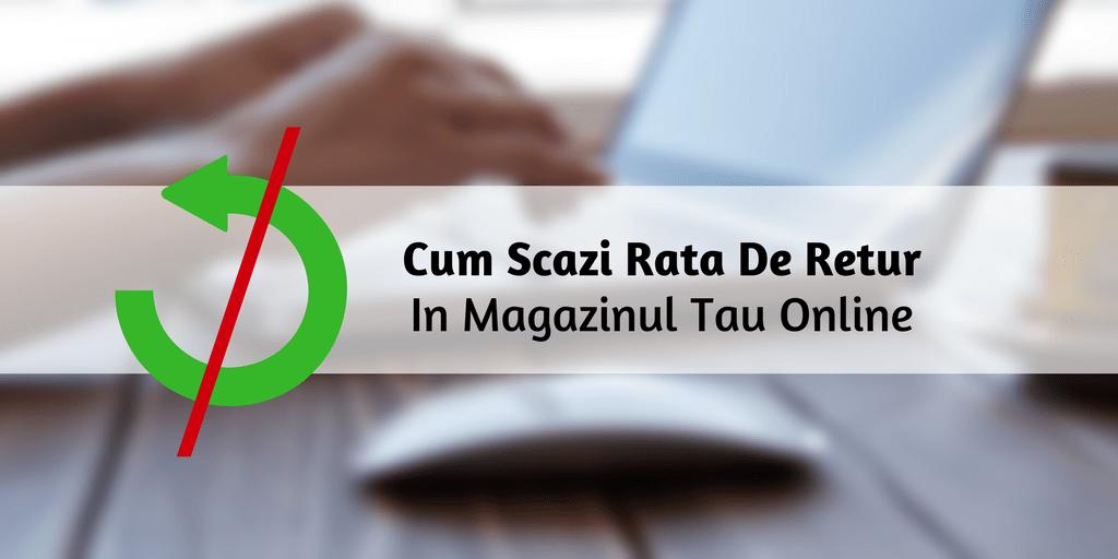 Cum Scazi Rata De Retur In Magazinul Tau Online