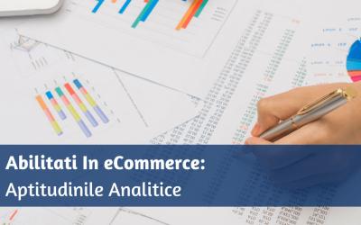 Abilitati In eCommerce: Aptitudinile Analitice