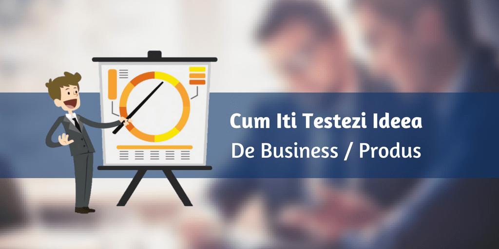 Cum Testezi Ideea De Business