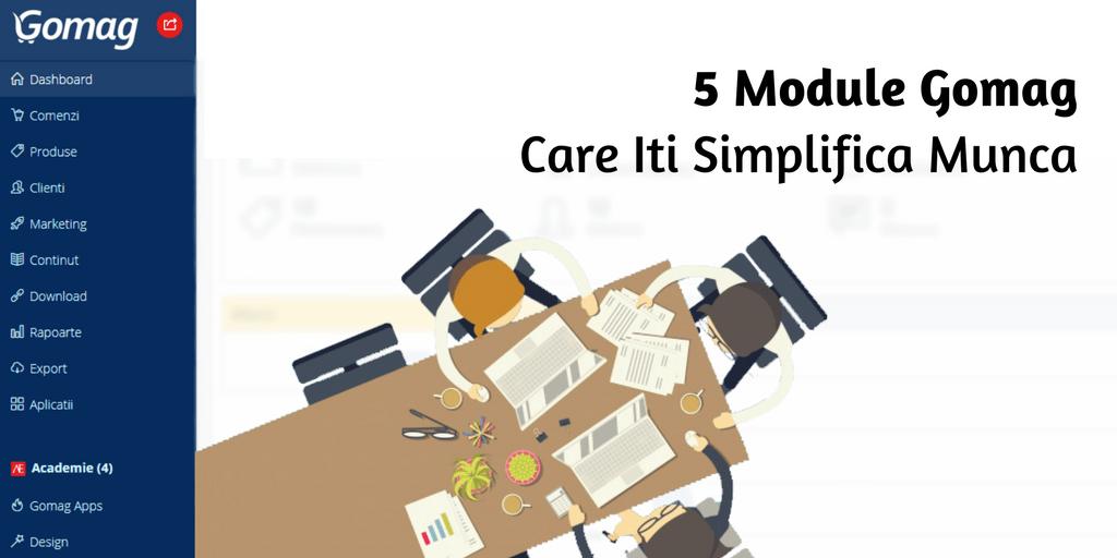 5 Module Gomag Care Iti Simplifica Munca