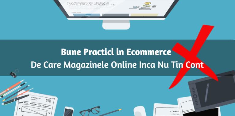 Bune Practici in Ecommerce De Care Magazinele Online Inca Nu Tin Cont