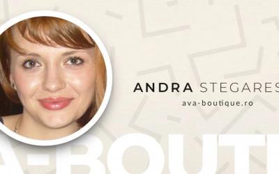 De vorba cu Andra Stegarescu de la Ava Boutique #AntreprenoriatLaFeminin
