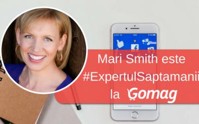 Mari Smith este #ExpertulSaptamanii la Gomag