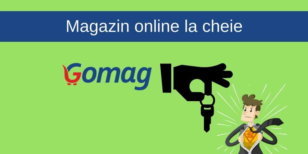 Vrei un Magazin Online la Cheie? Vino la Gomag!