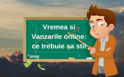 Vremea si Vanzarile online: ce trebuie sa stii