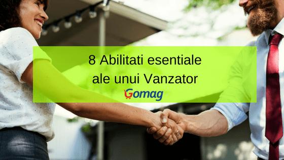 8 Abilitati esentiale ale unui Vanzator