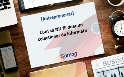 [Antreprenoriat] Cum sa NU fii doar un colectionar de informatii