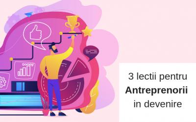 3 Lectii pentru antreprenorii in devenire