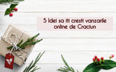 5 Idei sa iti cresti vanzarile online de Craciun