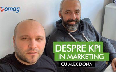 KPI-uri in strategia de marketing online cu Alex Dona