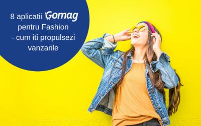 8 aplicatii Gomag pentru Fashion – cum iti propulsezi vanzarile