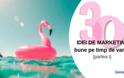 30 de idei de marketing bune pe timp de vara – si nu numai [Partea I]