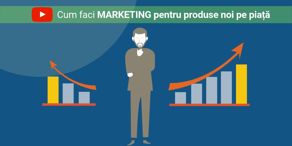 Cum faci marketing pentru produse noi pe piata