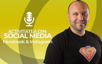 Cum sa iti cresti eficient activitatea din Social Media – Facebook si Instagram [Podcast]