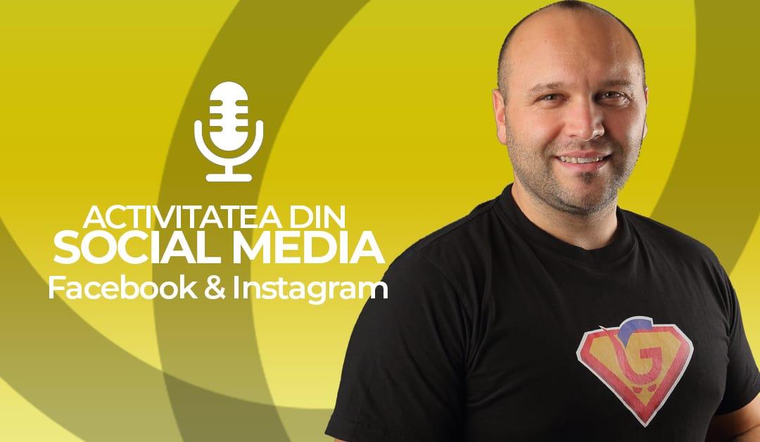Activitatea din Social Media - Facebook & Instagram [Podcast]