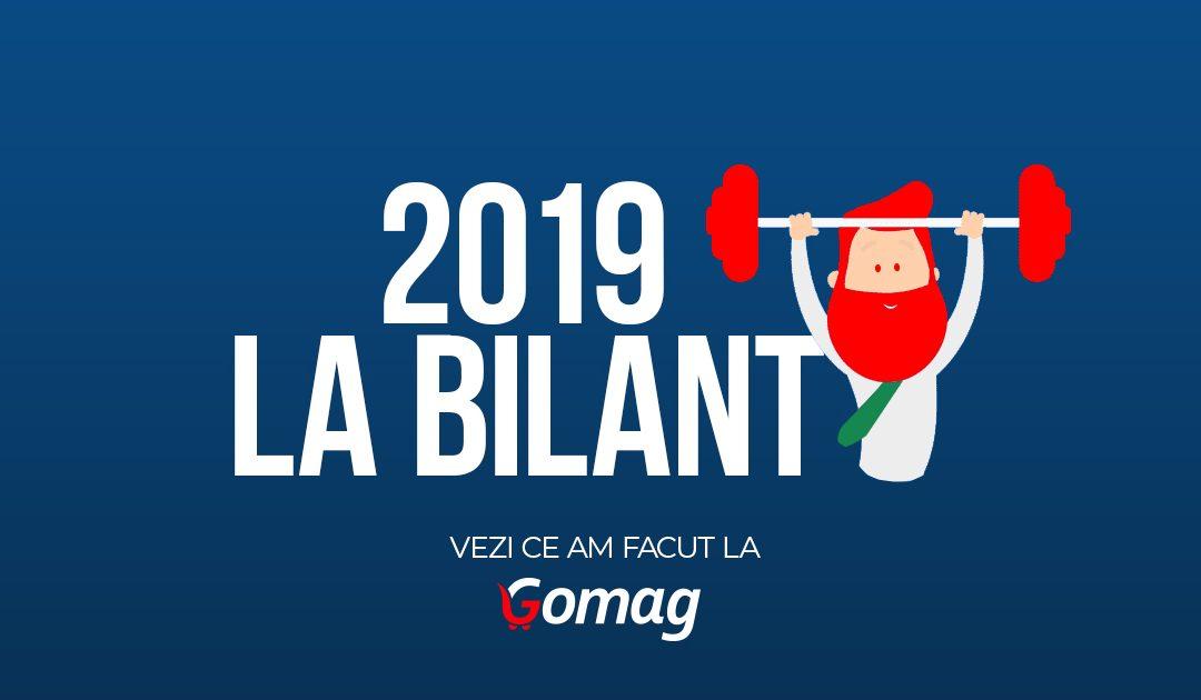2019 la Bilant: Vezi ce am facut la Gomag [+trenduri 2020]