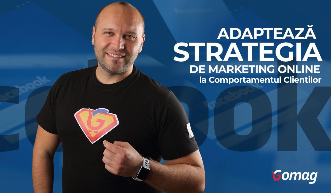 Adapteaza Strategia de Marketing Online la Comportamentul Clientilor [Video]