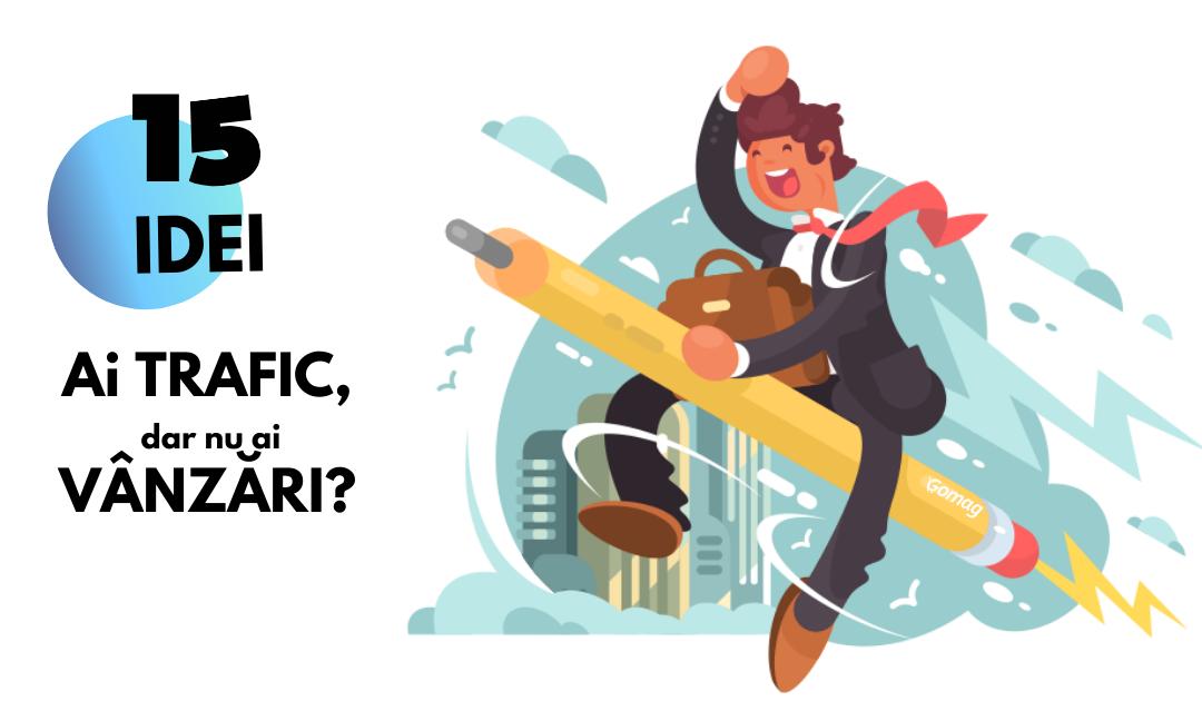 Ai trafic in site, dar nu ai vanzari? Optimizare magazin online [15 Idei]
