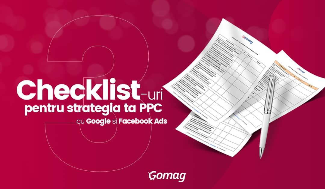 3 Checklist-uri pentru strategia ta PPC cu Google si Facebook Ads