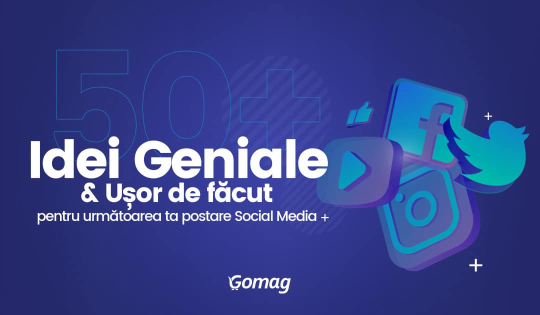 50+ Idei Geniale & Usor de facut pentru urmatoarea ta postare Social Media