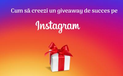 Cum să creezi un giveaway de succes pe Instagram