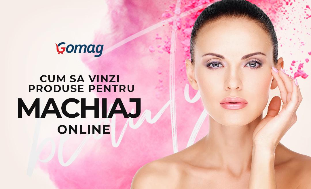Cum sa vinzi produse pentru machiaj online - Idei de promovare magazin de makeup