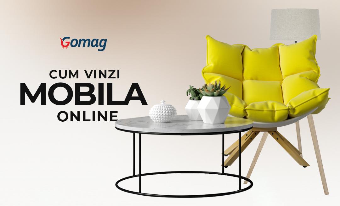 Cum sa vinzi mobila online - Idei de promovare pentru un magazin cu mobilier