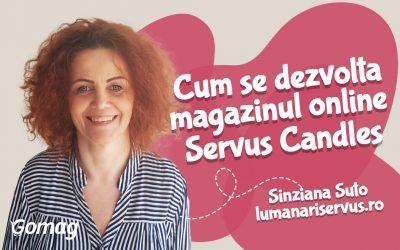 Cum se dezvolta magazinul online Servus Candles pe platforma Gomag, cu Sinziana Suto
