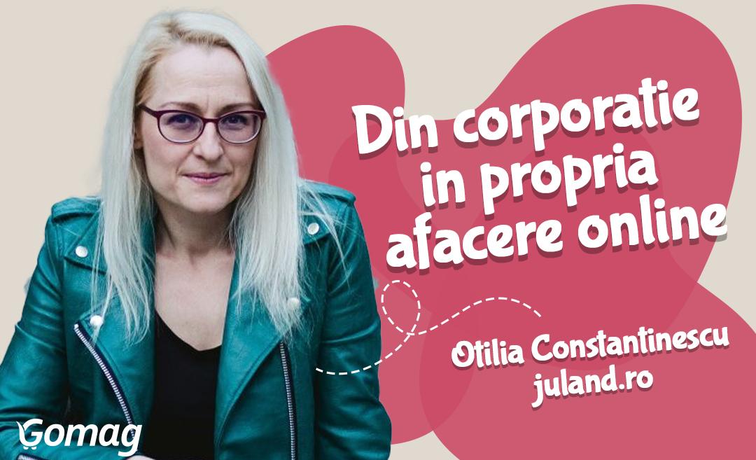 Din corporatie, in propria afacere online: Juland by Oti, cu Otilia Constantinescu