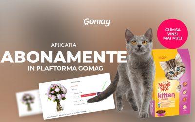 Aplicatia Abonamente in platforma Gomag – Cum sa vinzi mai mult clientilor tai