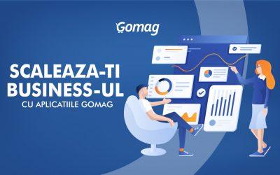 5 Aplicatii Gomag care te ajuta sa iti scalezi business-ul