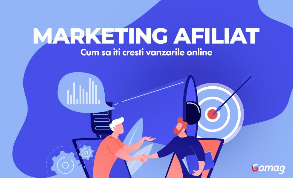 Marketing afiliat – ce inseamna, programe de afiliere si despre cresterea vanzarilor