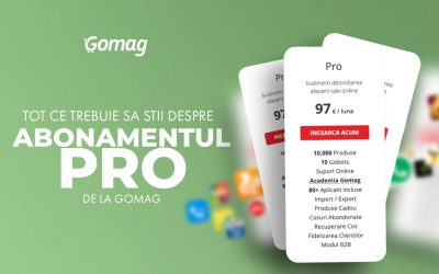 Abonamentul Pro la Gomag – Tot ce trebuie sa stii