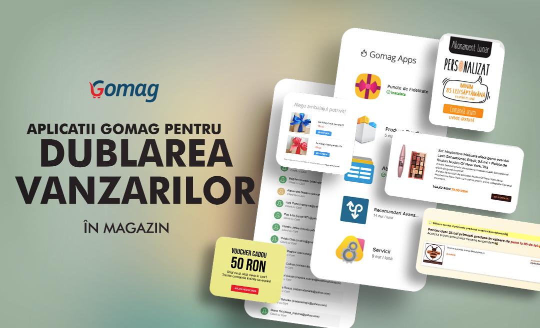 10 Aplicatii Gomag care te ajuta sa iti dublezi vanzarile in magazin