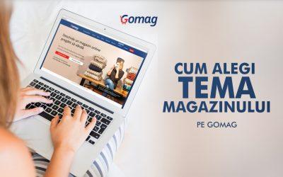 Cum alegi tema magazinului tau online pe Gomag