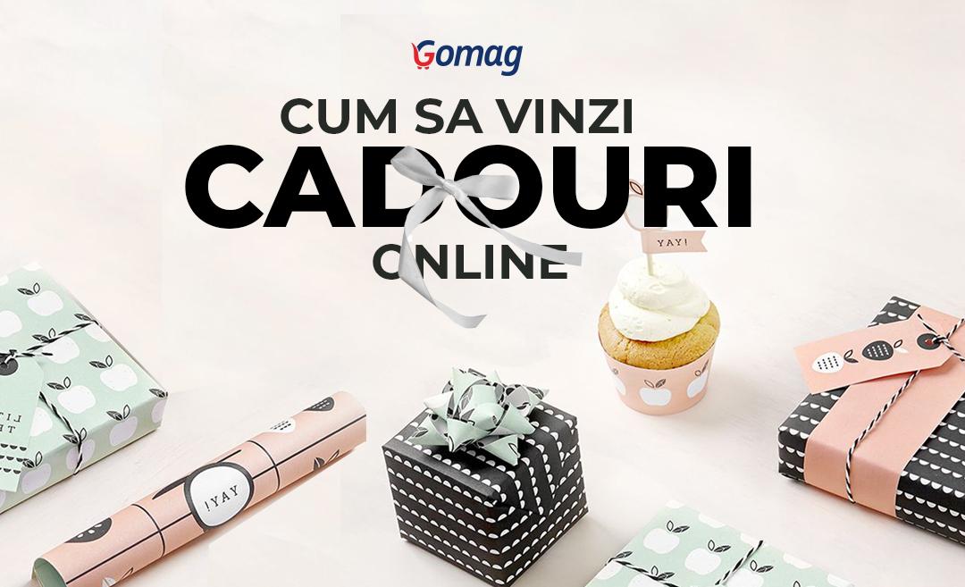 Cum sa vinzi cadouri online - Idei de promovare pentru un magazin de cadouri online