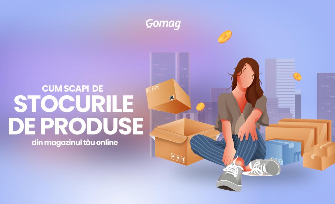 Cum scapi de stocurile de produse din magazinul tau online