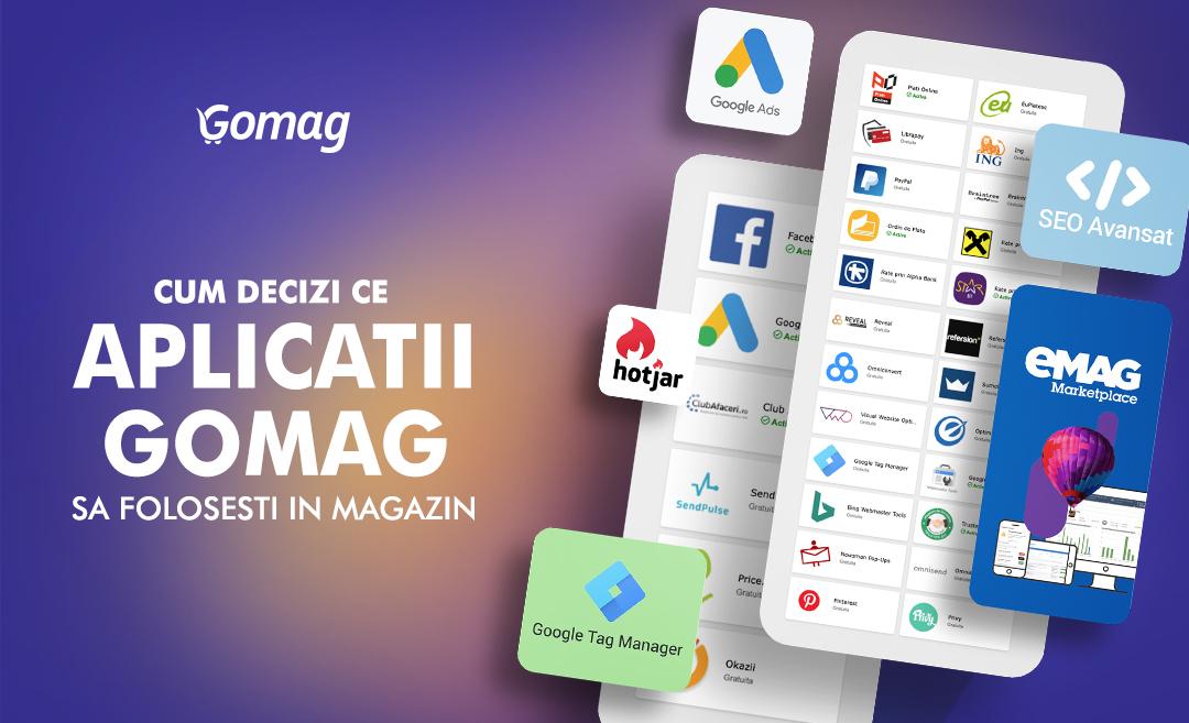 Cum decizi ce aplicatii Gomag sa folosesti in magazin